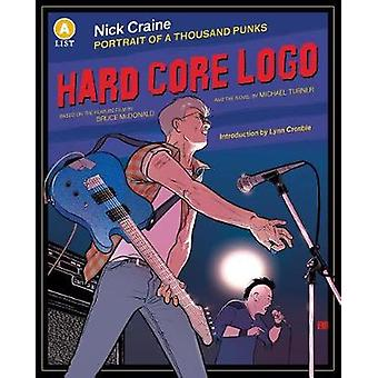 Hard Core Logo - Portrait of a Thousand Punks by Nick Craine - 9781487