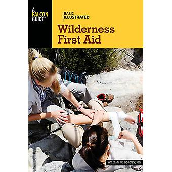 Basic Illustrated Wilderness First Aid (2nd Revised edition) by Willi