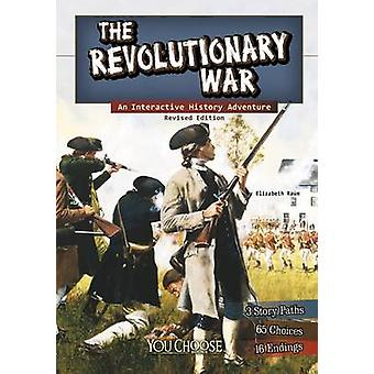 The Revolutionary War - An Interactive History Adventure by Elizabeth