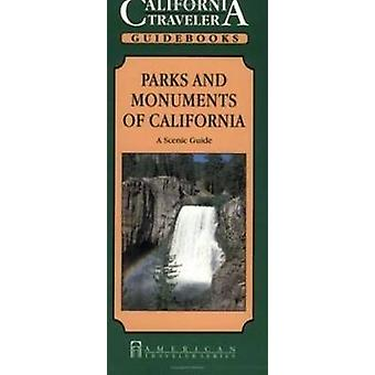 Parks and Monuments of California - A Scenic Guide by Eleanor H. Ayer