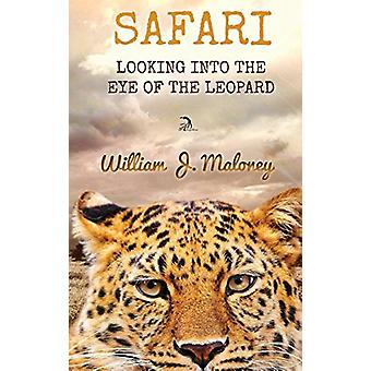 Safari - Looking Into the Eye of the Leopard by William J Maloney - 97