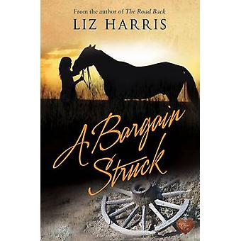 A Bargain Struck by Liz Harris - 9781781890486 Book