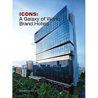 Icons  - A Galaxy of World Brand Hotels by Colin Finnegan - 9789881566