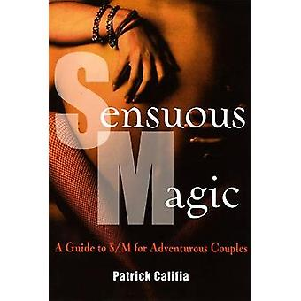 Sensuous Magic - A Guide for Adventurous Couples (3rd Revised edition)