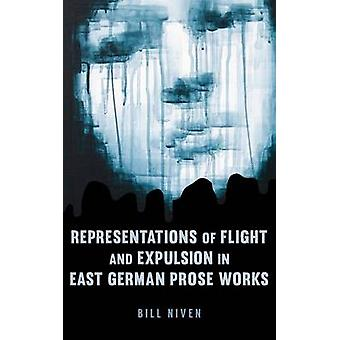 Representations of Flight and Expulsion in East German Prose by Bill Niven