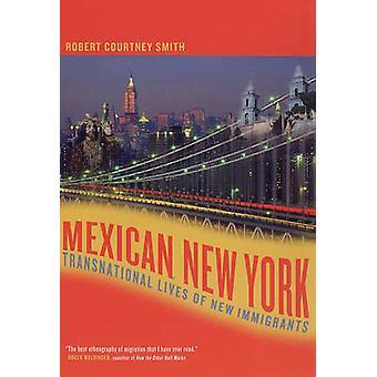 Meksykański Nowy Jork - ponadnarodowe życia nowych imigrantów przez Robert C.