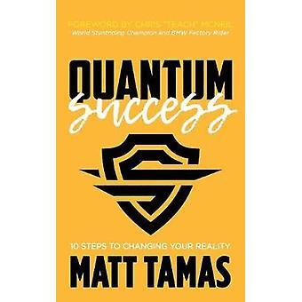 Quantum Success - 10 steg till att förändra din verklighet av Matt Tamas - 97