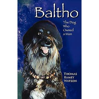 Baltho The Dog Who Owned a Man by Watson & Thomas Ramey