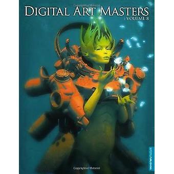 Digital Art Masters - Volume 8 by 3DTotal Team - 9780956817181 Book