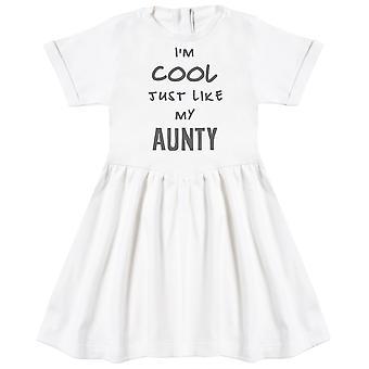I'm Cool Just Like My Aunty Baby Dress