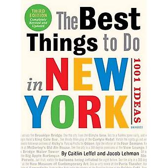 Best Things to Do in New York 1001 Ideas The by Caitlin Leffel
