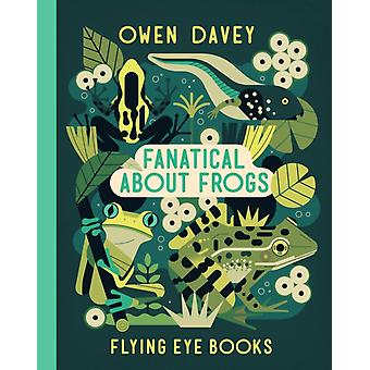 Fanatical About Frogs by Davey & Owen