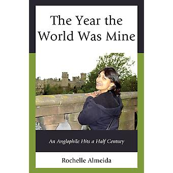 The Year the World Was Mine by Almeida & Rochelle