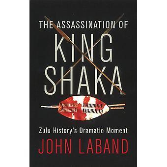The Assassination of King Shaka by Laband & John