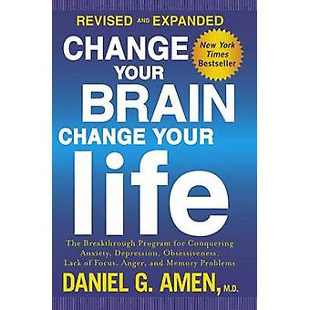 Change Your Brain - Change Your Life - The Breakthrough Program for Co