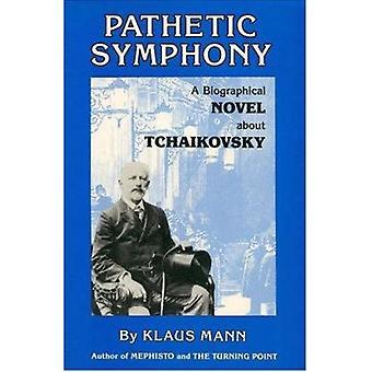 Pathetic Symphony - Biographical Novel About Tchaikovsky (New edition)