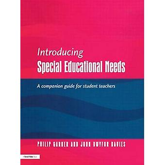 Introducing Special Educational Needs A Guide for Students by Gardner & Philip
