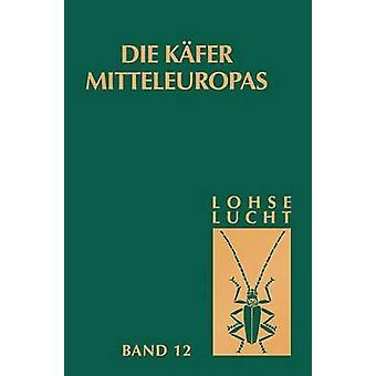 Die Kfer Mitteleuropas Bd. 12 Supplementband zu Bd. 15 by Lohse & G.A.