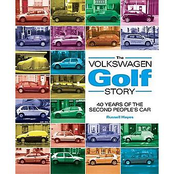 The Volkswagen Golf Story - 40 Years of the Second People's Car by Rus