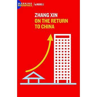 Zhang Xin On the Return to China by Li & Ingrid