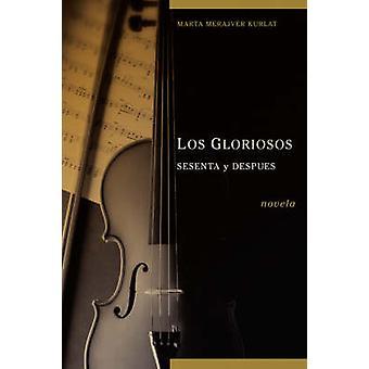 Los Gloriosos Sesenta y Despus by Merajver & Marta