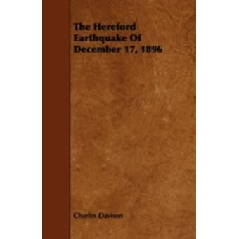 The Hereford Earthquake Of December 17 1896 by Davison & Charles