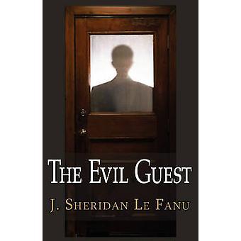 The Evil Guest by Le Fanu & Joseph Sheridan