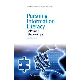 Pursuing Information Literacy Roles and Relationships by Lombard & Emmett