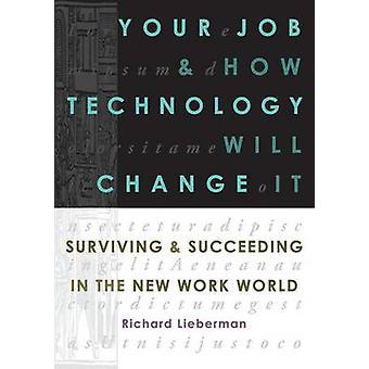 Votre travail et comment la technologie va le changer par Lieberman et Richard