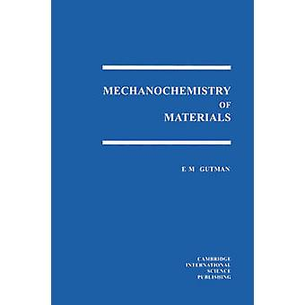 Mechanochemistry of Materials by Gutman & E. M.