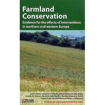 Farmland Conservation Evidence for the Effects of Interventions in Northern Europe by Dicks & Lynn V.