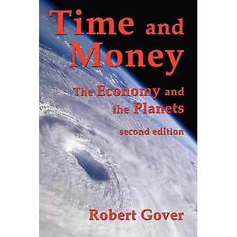 Time and Money The Economy and the Planets second edition by Gover & Robert
