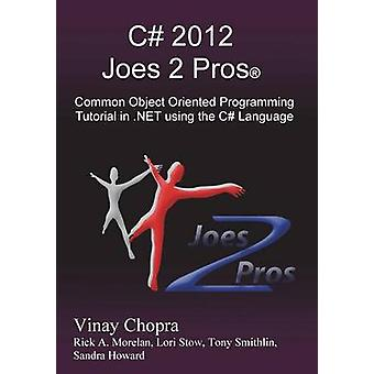C 2012 Joes 2 Pros Common Object Oriented Programming Tutorial in .Net Using the C Language by Chopra & Vinay