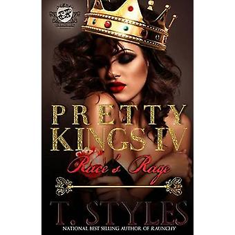 Pretty Kings 4 Races Rage The Cartel Publications Presents by Styles & T.