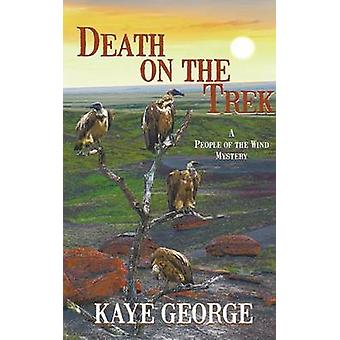 Death on the Trek A People of the Wind Mystery 2 by George & Kaye