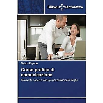 Corso Pratico Di Comunicazione by Repetto Tiziano