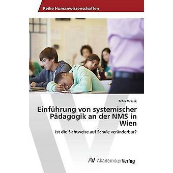 Einfhrung von systemischer Pdagogik an der NMS in Wien by Mrazek Petra