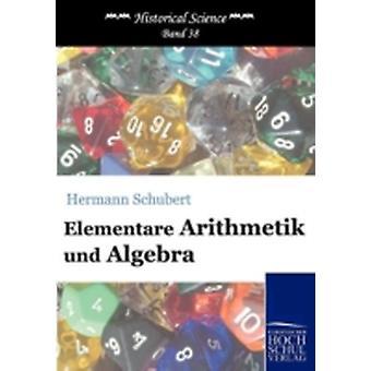 Elementare Arithmetik und Algebra by Schubert & Hermann