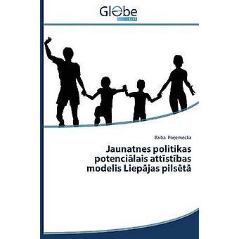 Jaunatnes politikas potencilais attstbas modelis Liepjas pilst by Poemecka Baiba