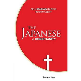 The Japanese and Christianity Why Is Christianity Not Widely Believed in Japan by Lee & Samuel