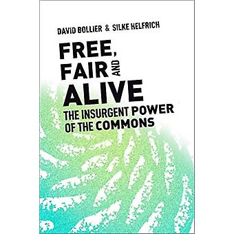 Free Fair and Alive by David Bollier