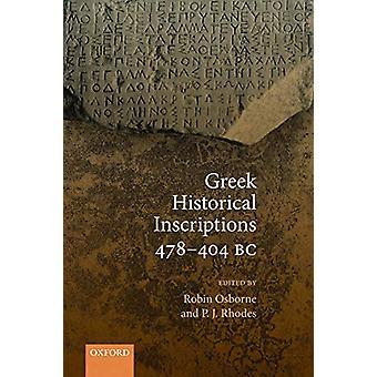 Greek Historical Inscriptions 478-404 BC by Robin Osborne - 978019885