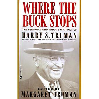 Where the Buck Stops - The Personal and Private Writings of Harry S. T