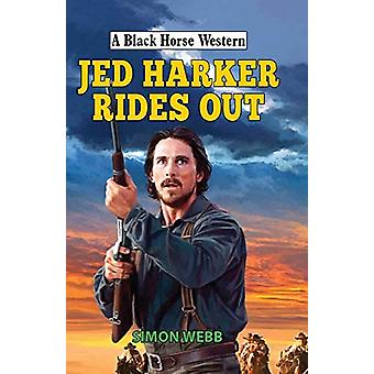 Jed Harker Rides Out by Simon Webb - 9780719828386 Book