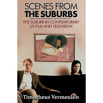 Scenes from the Suburbs - The Suburb in Contemporary US Film and Telev