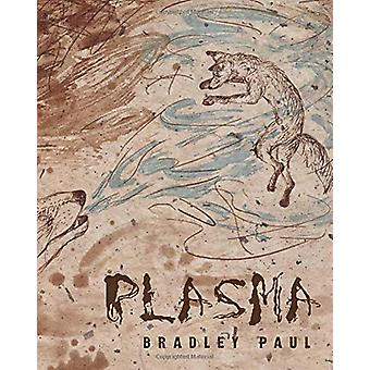 Plasma by Bradley Paul - 9780822965596 Book