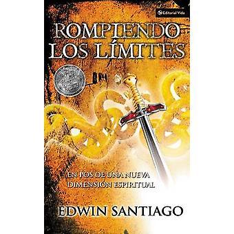 Rompiendo Los Limites - En Pos de Una Nueva Dimension Espiritual by Rv