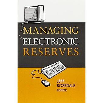 Managing Electronic Reserves by Jeff Rosedale - 9780838908129 Book