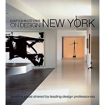 Perspectives on Design New York - Creative Ideas Shared by Leading Des