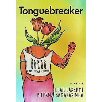 Tonguebreaker by Leah Lakshmi Piepznia-Samarasinha - 9781551527574 Bo